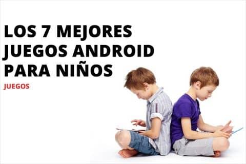 Los 7 mejores juegos educativos para niños en Android