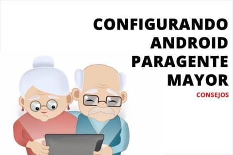 Configurar Android para gente mayor
