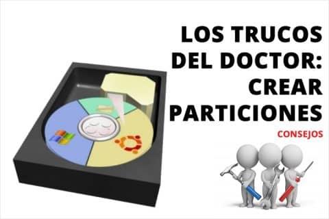 Los trucos del doctor: Crear particiones