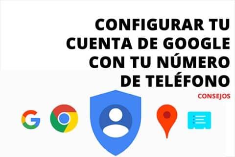 Configurar tu cuenta de Google con tu número de teléfono