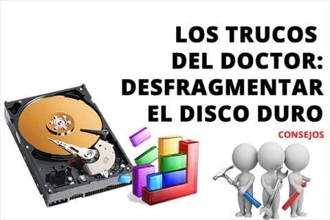 Los trucos del doctor: Desfragmentar el disco duro