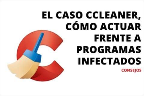 El caso Ccleaner, cómo actuar frente a infecciones