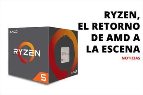 Ryzen, el retorno de AMD a la escena