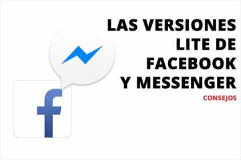 Las versiones Lite de Facebook y Messenger.