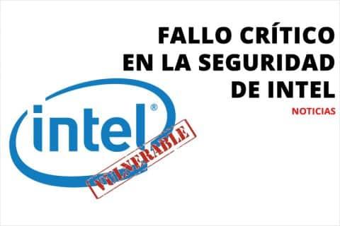Fallo crítico en la seguridad de Intel