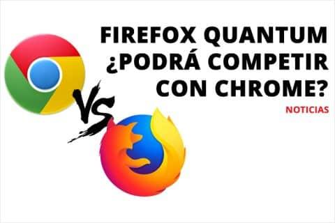 Firefox Quantum ¿podrá competir con Chrome?