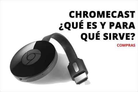 Chromecast, ¿Qué es y para qué sirve?
