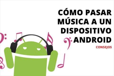 Como pasar música a un dispositivo Android