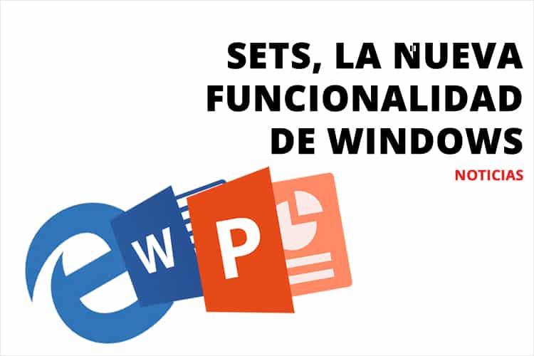 Sets, la nueva funcionalidad de Windows
